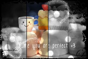 To me you are pefect by HeartANGELfied