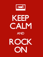 Keep Calm and Rock On by kiddomerriweather