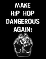 2PAC - MAKE HIP HOP DANGEROUS AGAIN! by crizzlesbuttons
