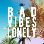 Dok2 - Bad Vibes Lonely by strdusts