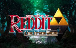 The Legend Of Reddit: A Link Between Worlds by RichardF23