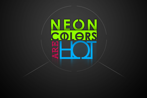 Neon Colors Are Hot Wallpaper by SanguineEpitaph