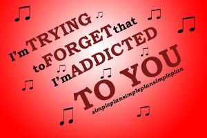 I'm Addicted To You.. by looking-for-hope