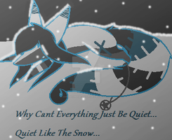 Quiet Like The Snow. . . by IAmtheCheese-Lovve