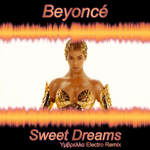 Beyonce-Sweet Dreams [Electro Remix](Single Cover) by UxUmbrella