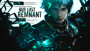 Our Last Remnant by GreenMotion