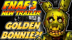 Five Nights at Freddys 3 TRAILER - Golden Bonnie?! by GEEKsomniac
