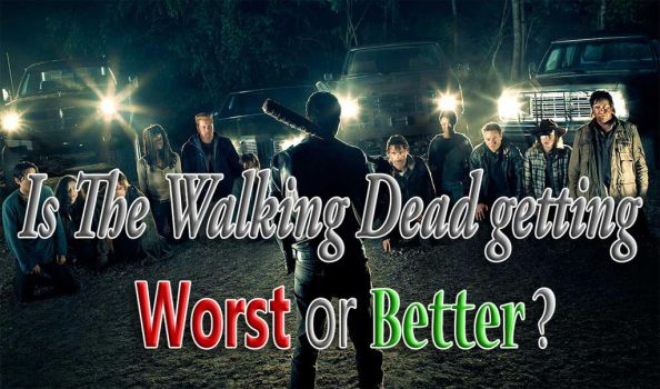 Is The Walking Dead getting Worst or Better? by kouliousis
