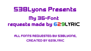 36-Font Requests created by 629Lyric by DLEDeviant