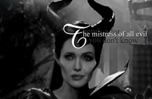 The mistress of all evil? by LivvieBrundle