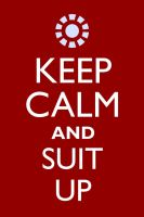 Keep Calm and Suit Up by neilkristian