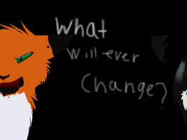 What will ever change? by TheBlazingEmber