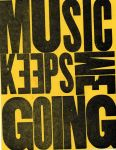 Music Keeps Me Going by bionikdesign