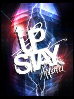Stay UP by blacklabelwood
