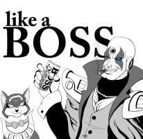 Like a Boss by digitallyfanged