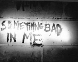 something bad in me by CuriousHalo