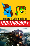 Unstoppable by FlyGuyRob