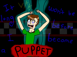 .:-It WOn't bE lOng bEfOrE I bEcOmE A pUppEt-:. by Vikkerz