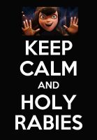 Keep Calm And Holy Rabies - mavis dracula by ezagui123