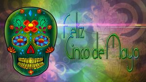 Feliz Cinco de Mayo by rowlee