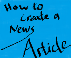 How to Create a News Article by ShadowknowsTobi