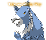 Take me All The Way (request) by LakeSpirit