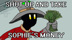 Shut Up And Take Sophie's Money! by SuperApartmentBros