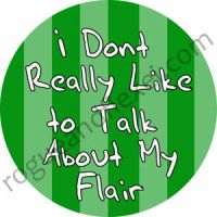 Button: Dont Talk about flair by Rogue24