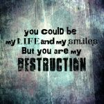 You are my destruction by NajlaQamber