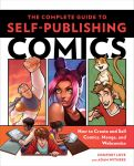 The Complete Guide To Self-Publishing Comics by ComfortLove