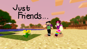 Minecraft: Just Friends by xTouchMe