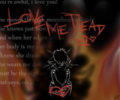 Love me dead by tapiocapiper