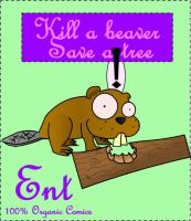 ENT-Kill a Beaver Save a Tree by TalesofZ