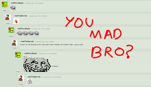 you mad bro? by AskPewdiepie