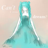 Can't I even Dream by fireflares