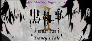 Black Butler II: Trancy's Tale - Episode 7 by SavageScribe