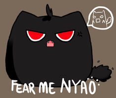 FEAR ME NYAO by Kyuwa-kun
