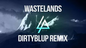 Linkin Park - Wastelands (DirtyBlup remix) by DirtyBlup