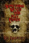 Something Wicked This Way Comes Cover by darthy13