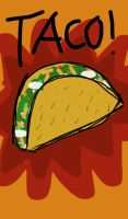 Taco!!! by plasmaheart14