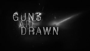GUNS ARE DRAWN by TheUnknownBeing