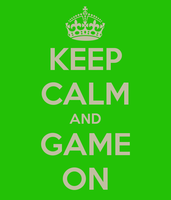 KEEP CALM and GAME ON by Onemadmax