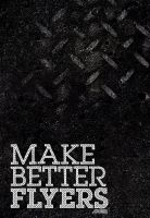 Make Better Flyers. by dienstknecht