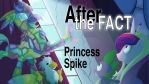 After the Fact: Princess Spike by MLP-Silver-Quill