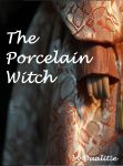 The Porcelain Witch Chapter 1-6 by Dualitie