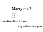 Will You Marry Me  1D? by amayajael123