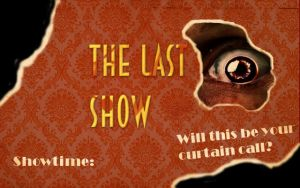 Last Show by thechosenone12