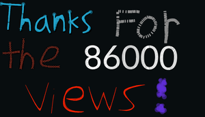 THANKS FOR THE 86000 VIEWS by EarWaxKid