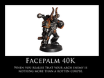 Facepalm 40K by Knyghtos