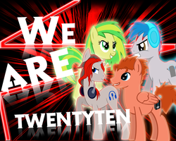 We Are TwentyTen by JustaninnocentPony